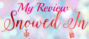 Book Review: SNOWED IN WITH THE BILLIONAIRE by Lila Monroe(@lilawrites)
