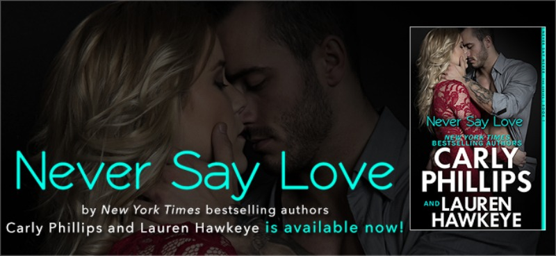 Never Say Love by Carly Phillips💕 LaurenHawkeye