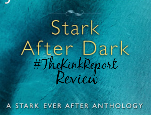 Stark After Dark Review