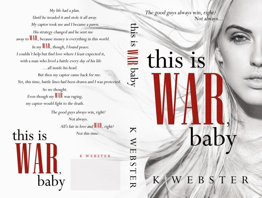 This Is War, Baby by K. Webster: Release Blitz ✨Giveaway