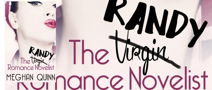 THE RANDY ROMANCE NOVELIST by Meghan Quinn:#TeaserTuesday