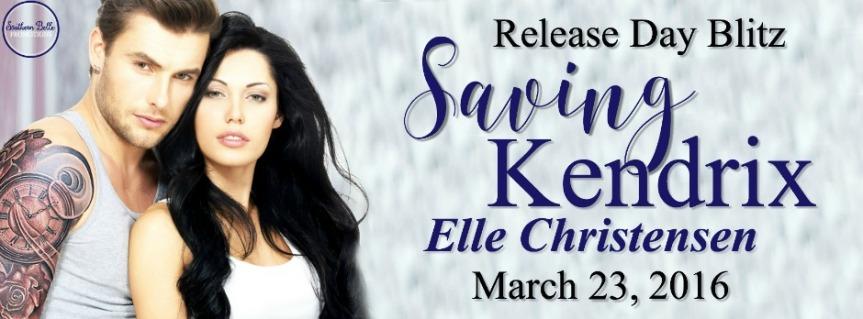 SAVING KENDRIX by Elle Christensen: ReleaseBlitz