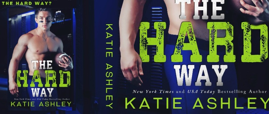 THE HARD WAY by Katie Ashley – CoverReveal