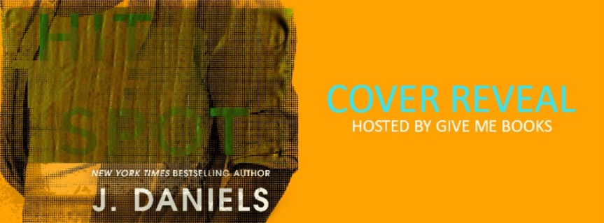 HIT THE SPOT by J. Daniels~Cover Reveal +GiveAway