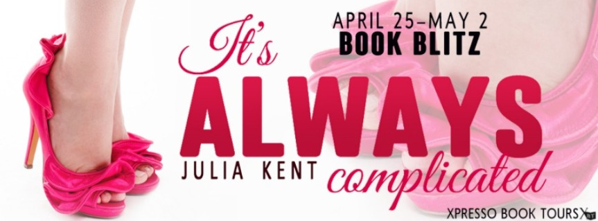 IT'S ALWAYS COMPLICATED by Julia Kent ~ Book Blitz +GiveAway