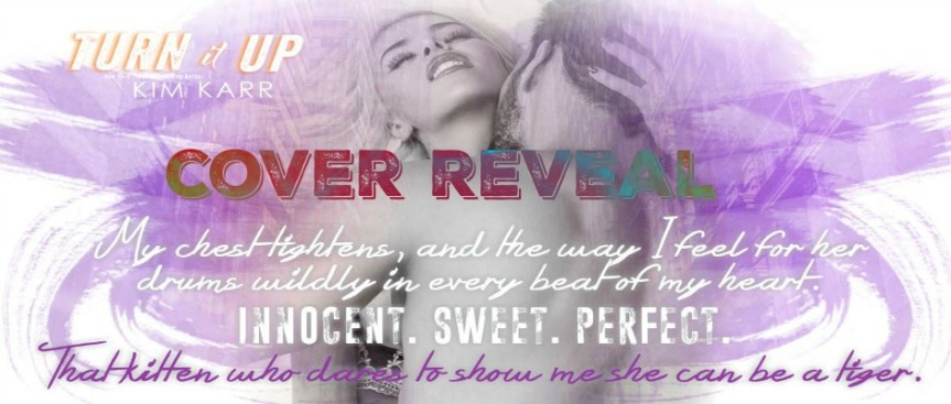 TURN IT UP by Kim Karr ~ CoverReveal