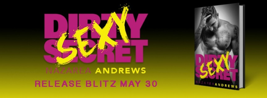 DIRTY SEXY SECRET by @NazareaAndrews ~ Release Blitz