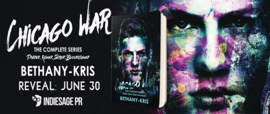 CHICAGO WAR: THE COMPLETE SERIES by Bethany-Kris~ CoverReveal