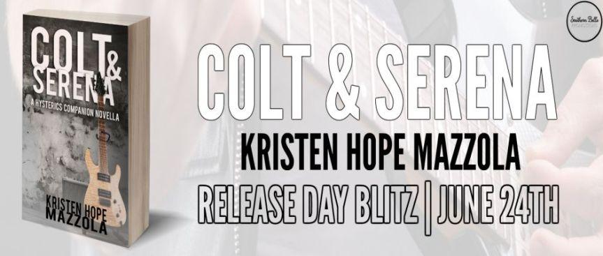 COLT & SERENA by Kristen Hope Mazzola ~ ReleaseBlitz