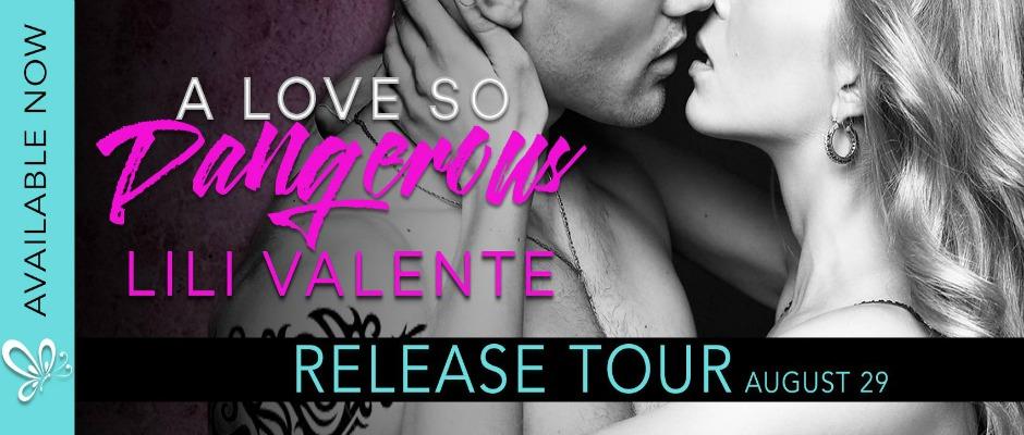 A Love So Dangerous by Lili Valente Release