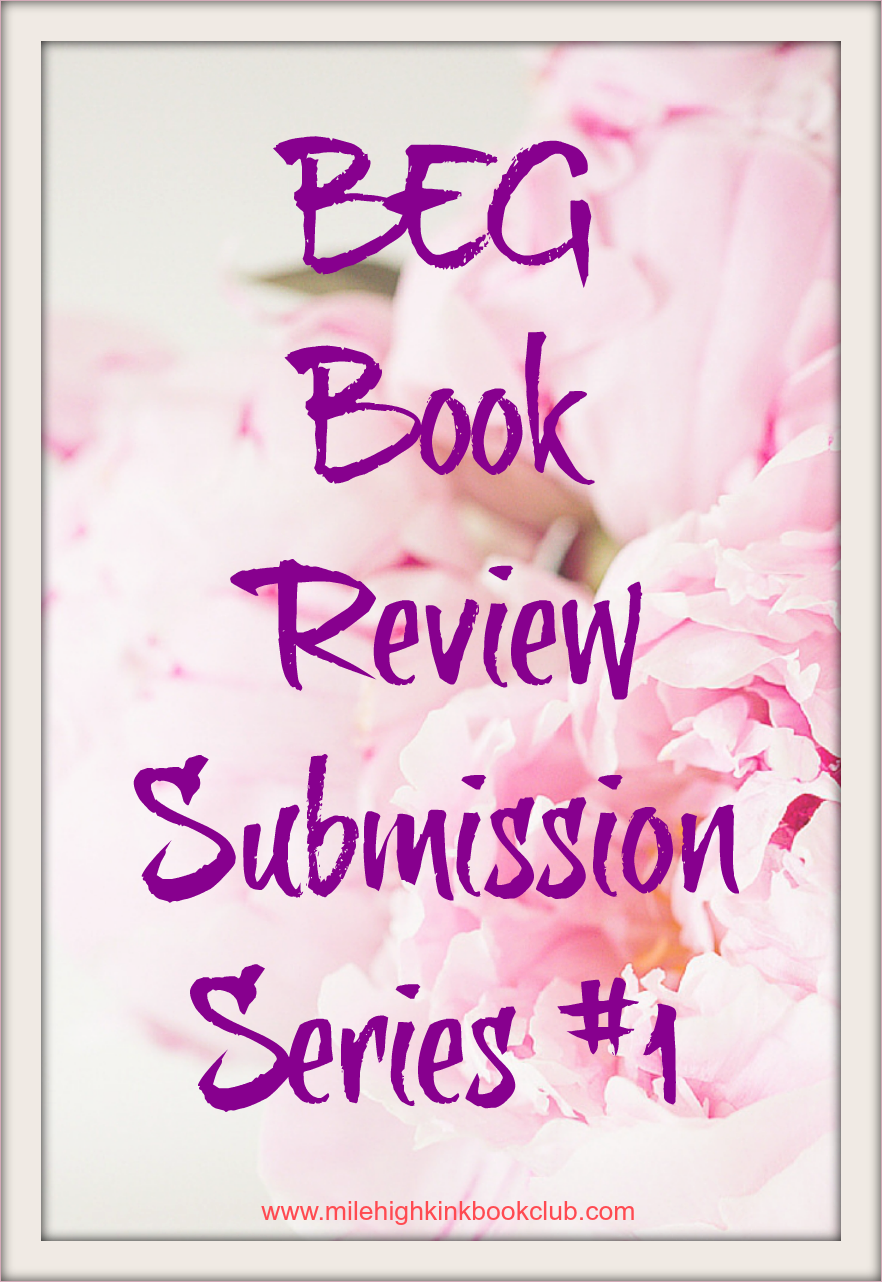 Mile High KINK Book Club: Beg #1 by CD Reiss Book Review