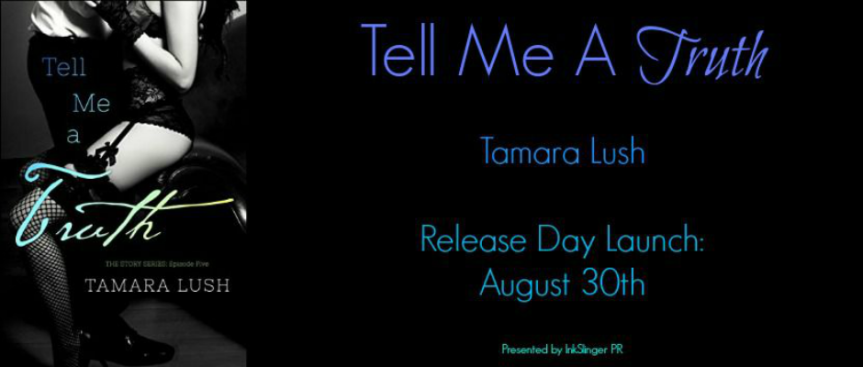TELL ME A TRUTH by @TamaraLush ~ Release Blitz #Excerpt #Giveaway