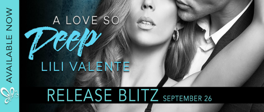 It's Here: A LOVE SO DEEP by LiliValenti
