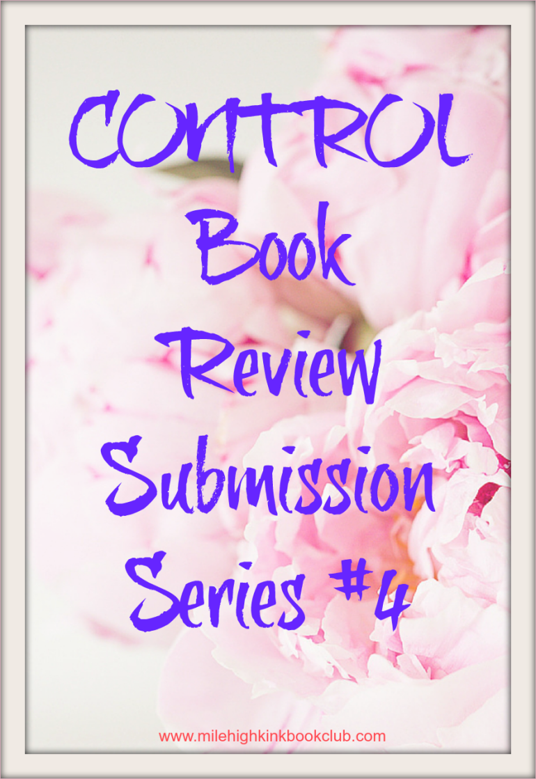Mile High KINK Book Club presents: Control (Submission #4) by CD Reiss Book Review