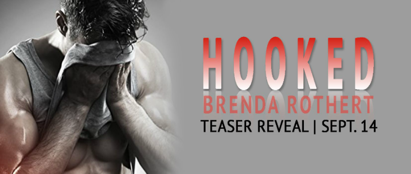 HOOKED by Brenda Rothert Teaser Reveal