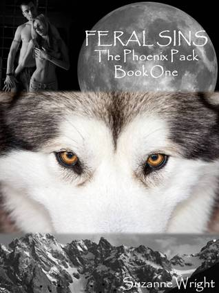 Feral Sins (The Phoenix Pack #1) by Suzanne Wright