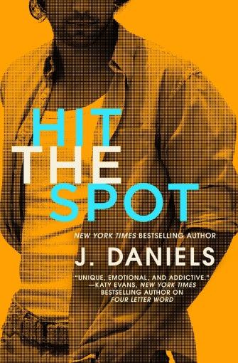 Hit The Spot by J Daniels