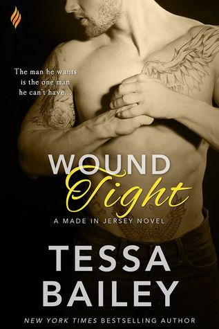 Wound Tight by Tessa Bailey