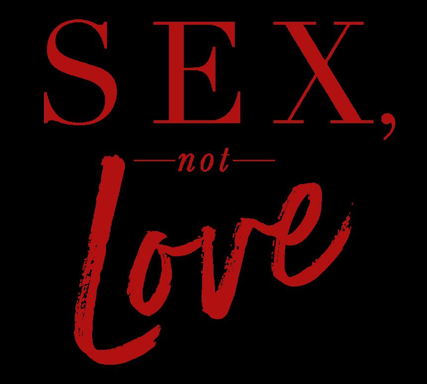 SEX NOT LOVE sneak peek inside