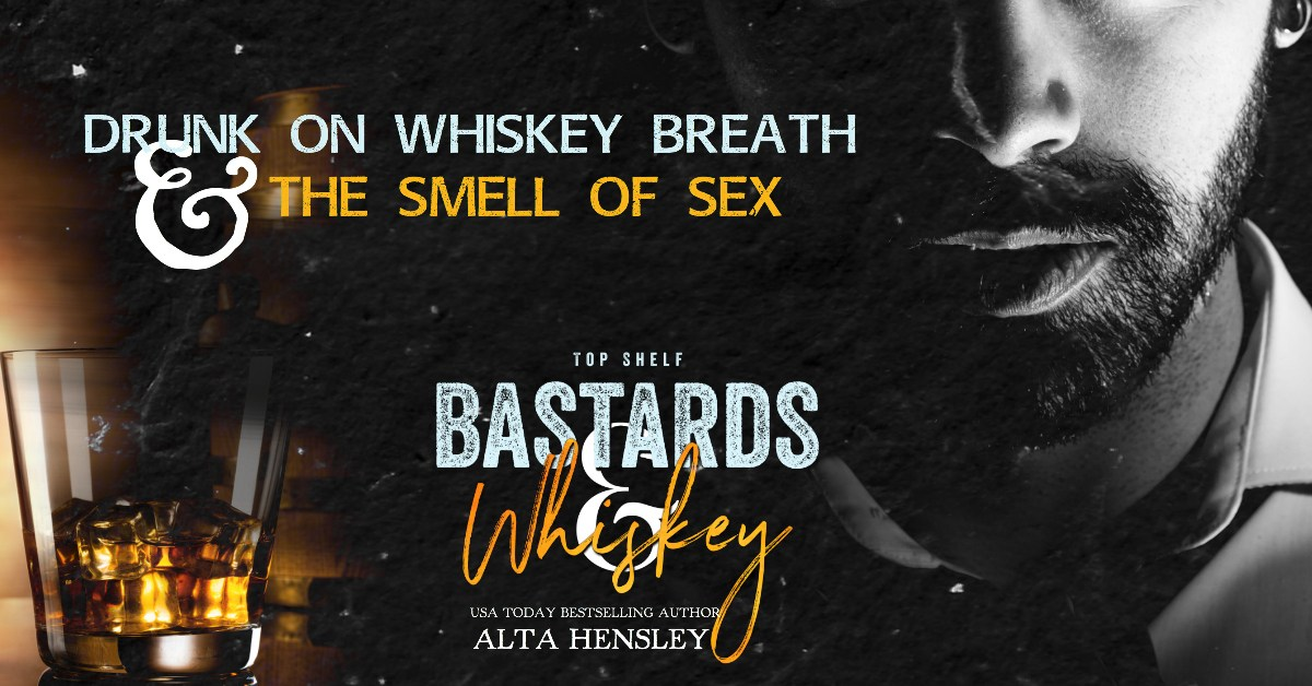 BASTARDS & WHISKEY by Alta Hensley |#6WordReview