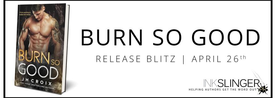 Burn So Good Release Day Blitz | Mile High Kink Book Club