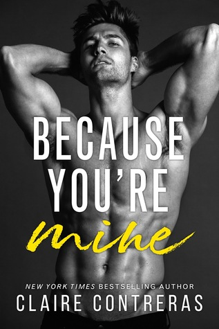 Reviewed By Lola | Because You're Mine by Claire Contreras